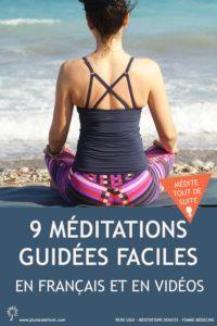 9 méditations guidées faciles en video